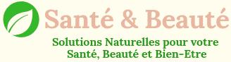 Santé Beauté : Solutions Naturelles Bien-Etre